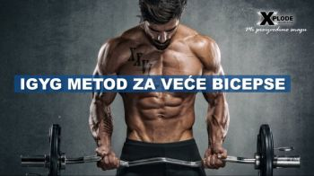 IGYG metod za veće bicepse - Xplode Nutrition