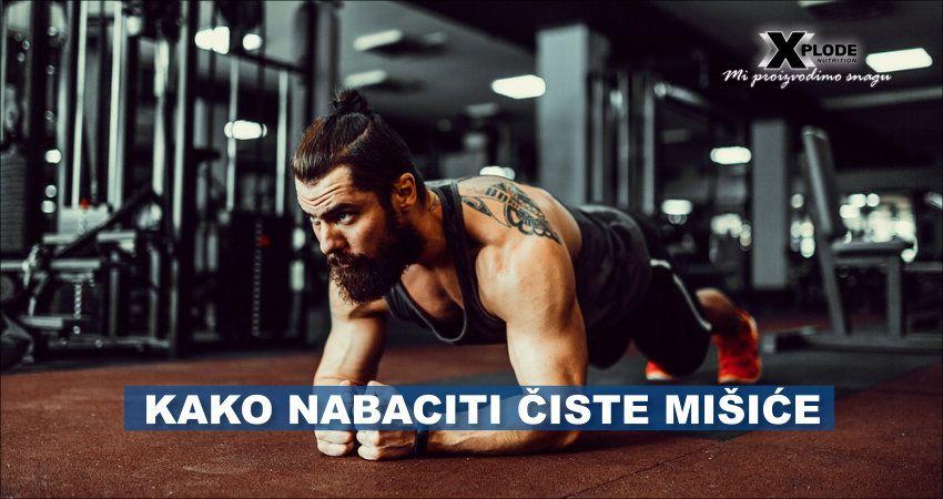 Kako nabaciti čiste mišiće