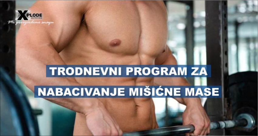 Trodnevni program za nabacivanje mišićne mase | Xplode Nutrition
