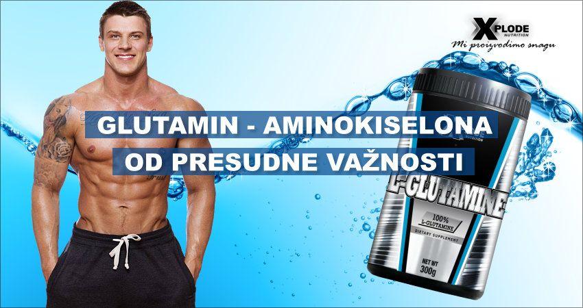 Glutamin – aminokiselina od presudne važnosti   Xplode Nutrition